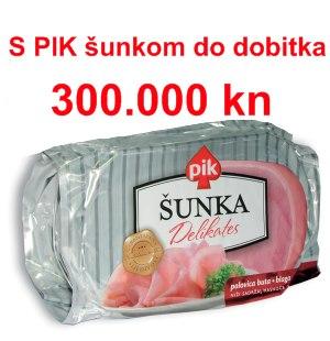 S PIK šunkom do 300.000 kn